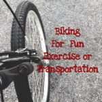 Biking for Fun, Exercise or Transportation