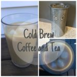 Cold Brew Coffee and Tea
