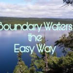 Boundary Waters Trip the Easy Way