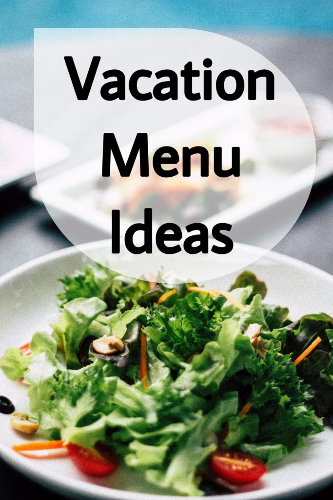 Vacation Menu ideas