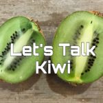 Let's Talk Kiwi Fruit: Health Benefits
