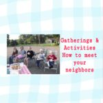 How to meet your neighbors with Gatherings and Activities