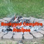 Backyard Campfire and Grill Recipes