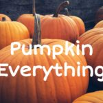 Pumpkin Everything- Pumpkin Foods and Recipes, and Carving Stories