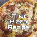 Thai Pizza Recipe