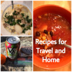 Easy Meals and Recipes for Traveling and Home