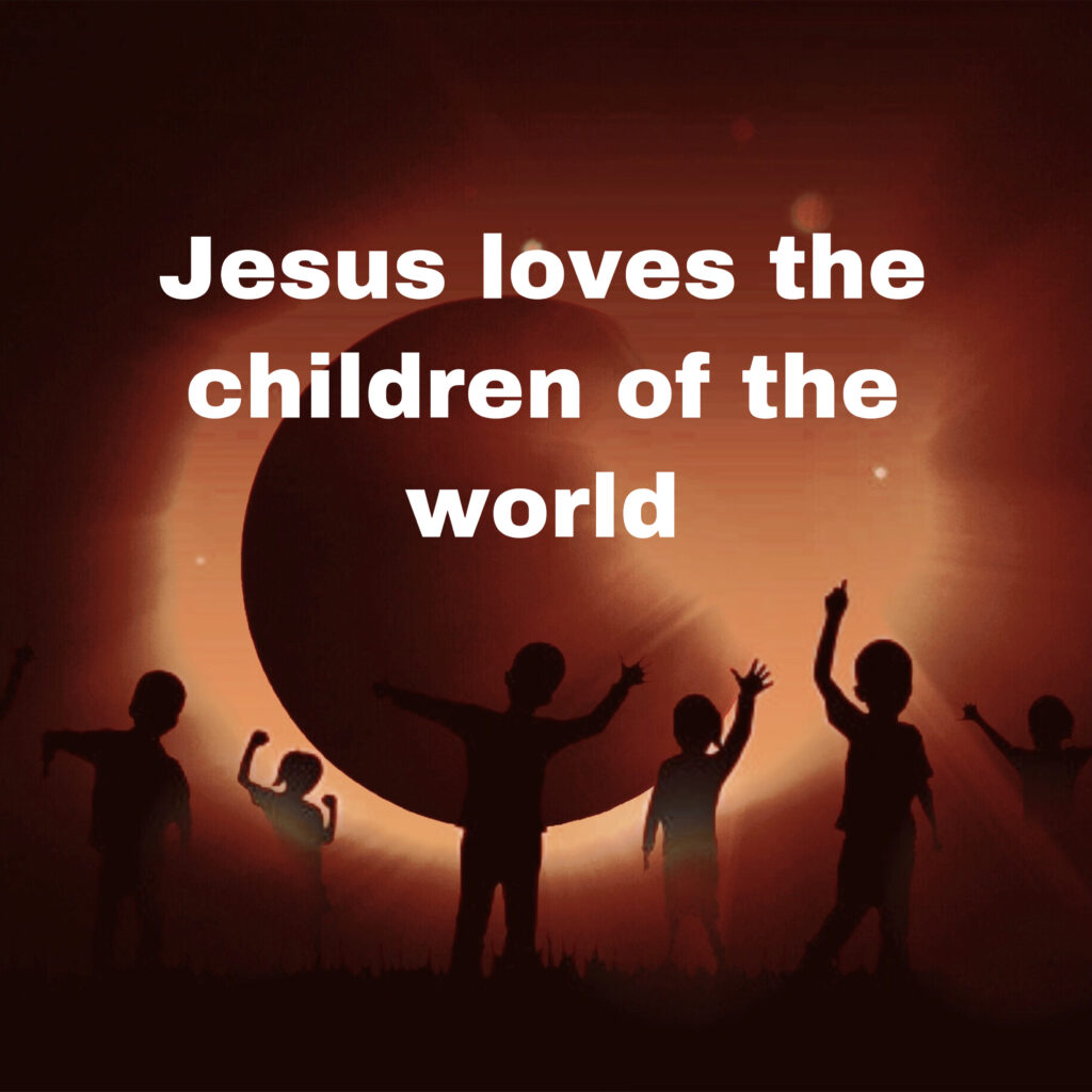 Jesus loves the children of the world