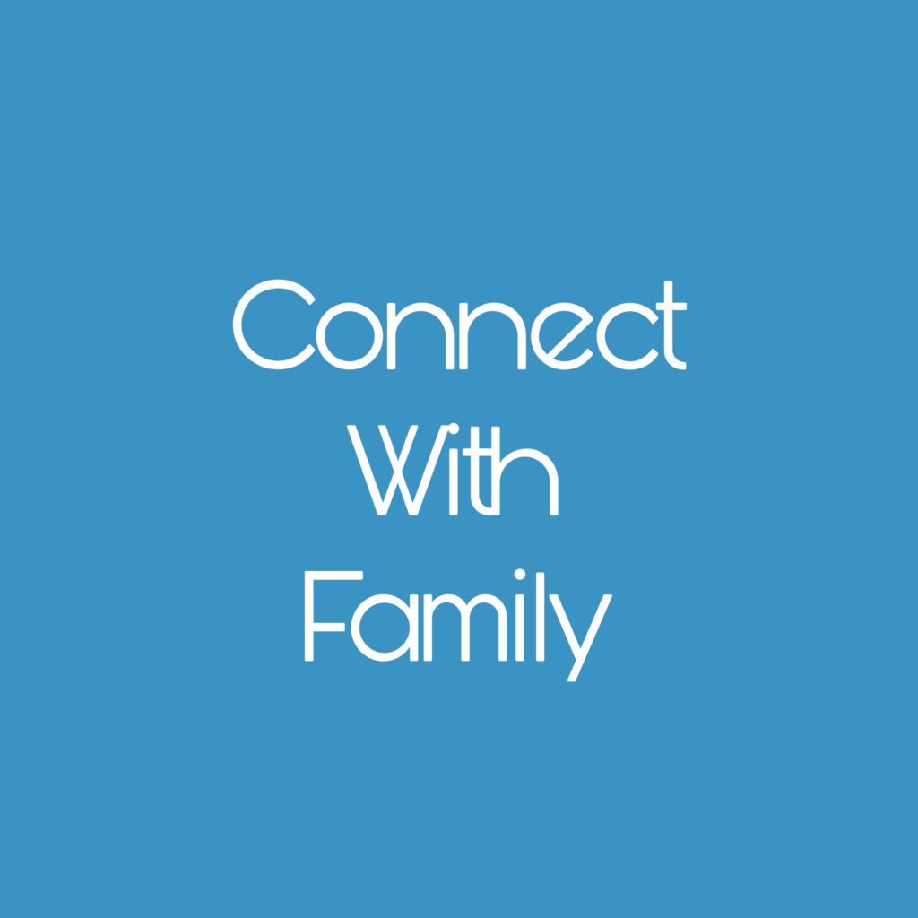 Connect with Family