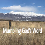 Mumbling and Meditating on God's Word Daily