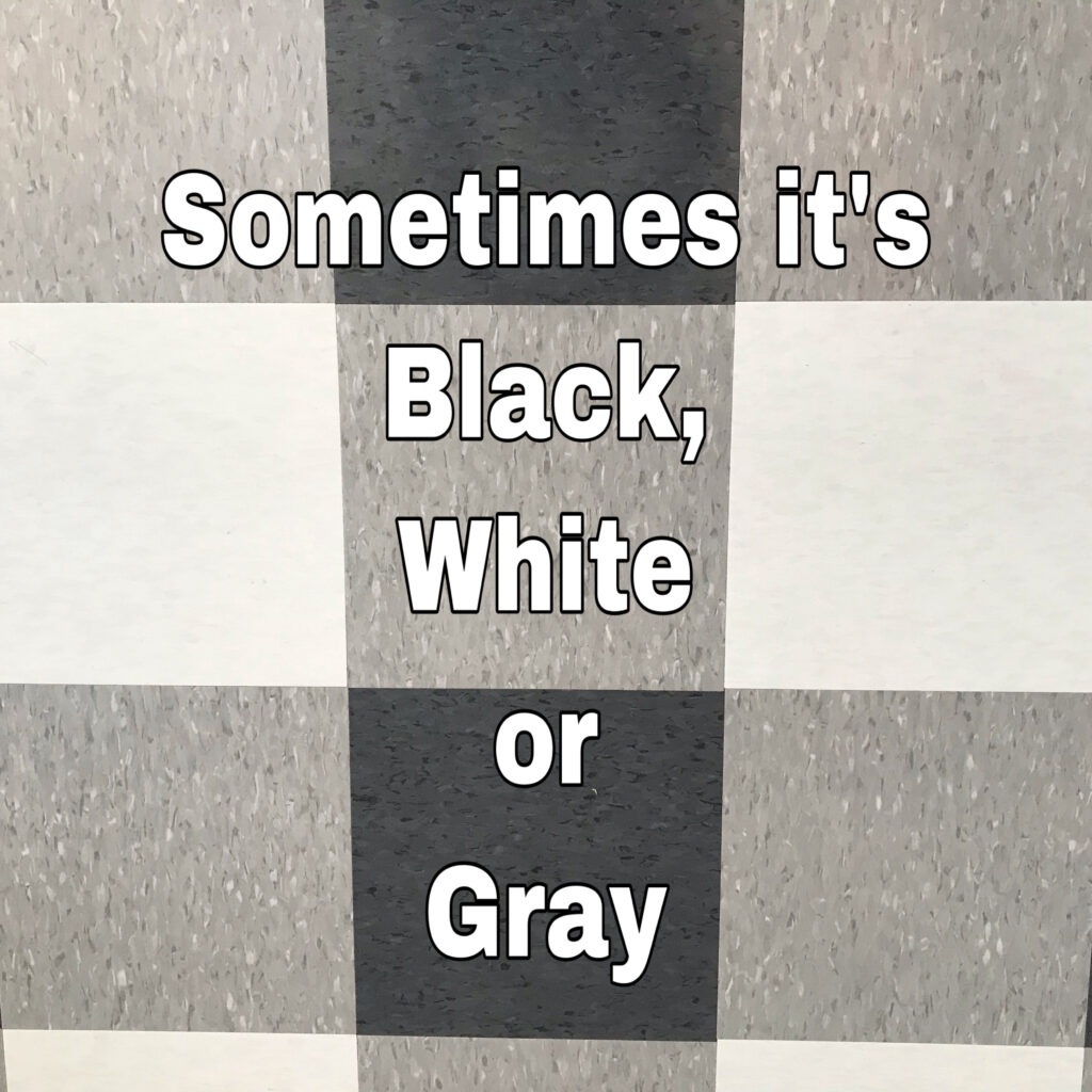 Black, white and Gray